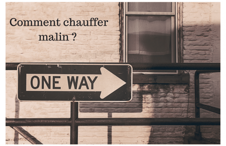 Comment chauffer malin ?
